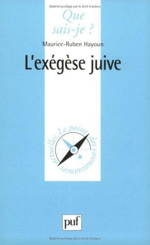 L'Exégèse juive : Exégèse et philosophie dans le judaïsme by Maurice-Ruben Hayoun (2000-12-15) par Maurice-Ruben Hayoun;Que sais-je ?