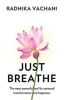 Just Breathe by [Radhika Vachani]