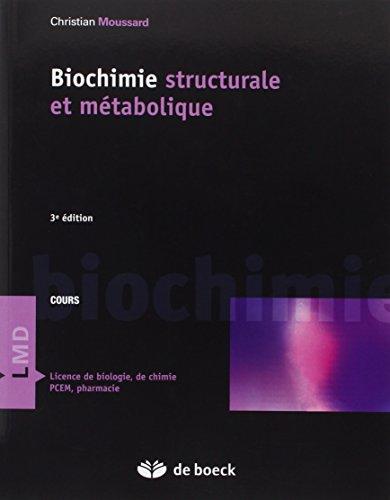 Biochimie structurale et métabolique par Christian Moussard