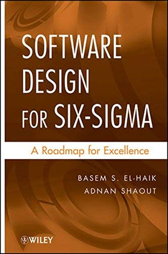 Software Design for Six Sigma: A Roadmap for Excellence by Basem S. El-Haik Adnan Shaout(2010-11-23)