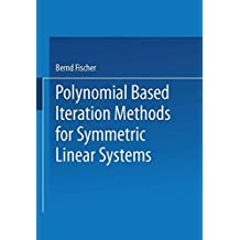 Polynomial Based Iteration Methods for Symmetric Linear Systems