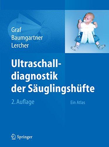 Ultraschalldiagnostik der Säuglingshüfte: Ein Atlas
