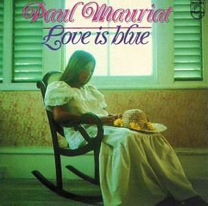 Love Is Blue by Paul Mauriat (1990-10-25)