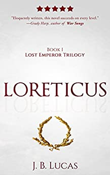 Loreticus: A Spy Thriller and Historical Intrigue Based On Real Events (Lost Emperor Trilogy Book 1) (English Edition) di [Lucas, J.B.]