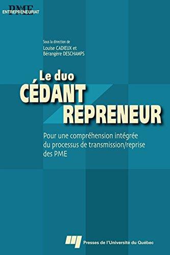 Le duo cdant/repreneur: Pour une comprhension intgre du processus de transmission/reprise des PME