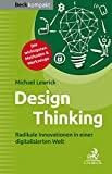 Design Thinking: Radikale Innovationen in einer digitalisierten Welt