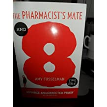 [(The Pharmacist's Mate/8 )] [Author: Amy Fusselman] [Feb-2013]