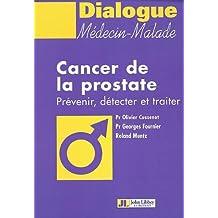 Cancer De La Prostate Prevenir, Detecter Et Traiter