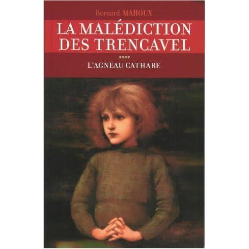 La malédiction des Trencavel, Tome 4 : L'agneau cathare de Bernard Mahoux ( 1 juin 2004 )