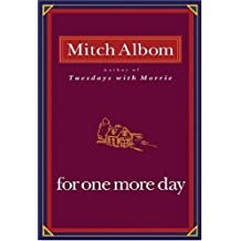 For One More Day by Albom, Mitch (2006) Hardcover