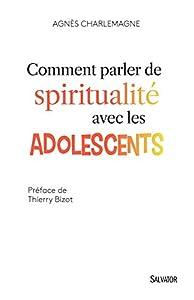 vignette de 'Comment parler de spiritualité avec les adolescents (Agnès Charlemagne)'