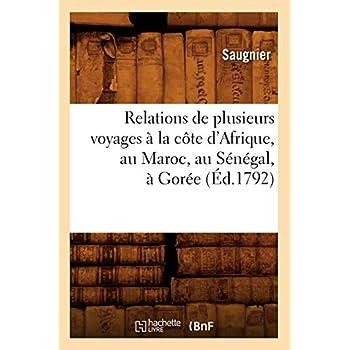 Relations de plusieurs voyages à la côte d'Afrique, au Maroc, au Sénégal, à Gorée (Éd.1792)