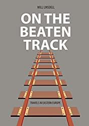 On The Beaten Track: Travels In Eastern Europe