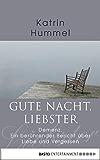 Gute Nacht, Liebster: Demenz. Ein berührender Bericht über Liebe und Vergessen (Sachbuch. Bastei Lübbe Taschenbücher)