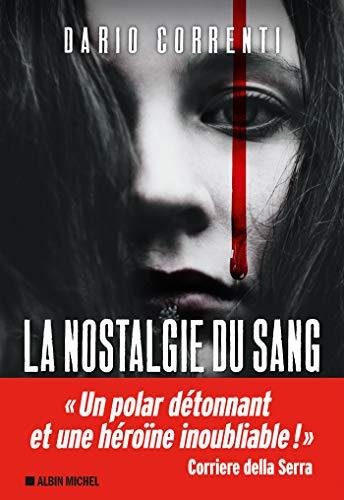 La Nostalgie du sang (A.M.THRIL.POLAR) par [Sfez, Samuel, Correnti, Dario]