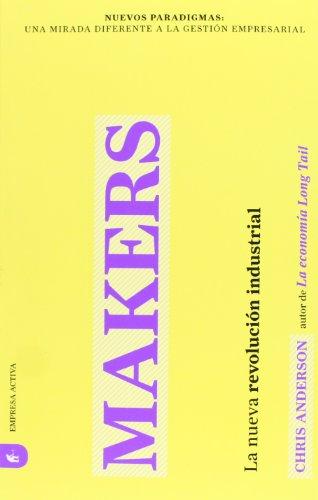Makers: La nueva revolución industrial (Nuevos paradigmas)