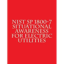 NIST SP 1800-7 - Situational Awareness for Electric Utilities: NIST SP 1800-7 (English Edition)