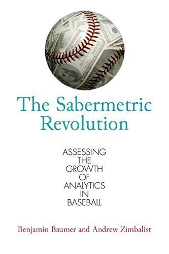 The Sabermetric Revolution: Assessing the Growth of Analytics in Baseball by Baumer, Benjamin, Zimbalist, Andrew (2015) Paperback