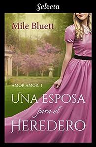 Una esposa para el heredero par Mile Bluett