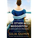 The Other Miss Bridgerton: A Bridgerton Prequel (The Rokesbys)