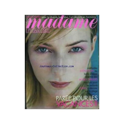 MADAME FIGARO [No 17065] du 26/06/1999 - LA DIVA DU FENG SHUI - ROBES TABLIERS - LES VACANCES.