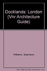 Docklands: London (Vnr Architecture Guide)