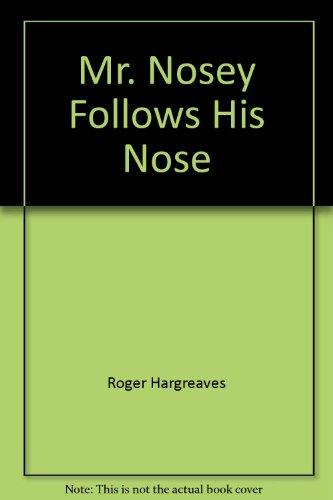 Mr. Nosey Follows His Nose
