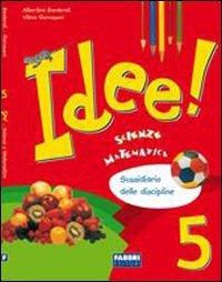 Idee. Sussidiario dei linguaggi-Antologia. Per la 5 classe elementare