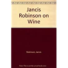 Jancis Robinson on Wine