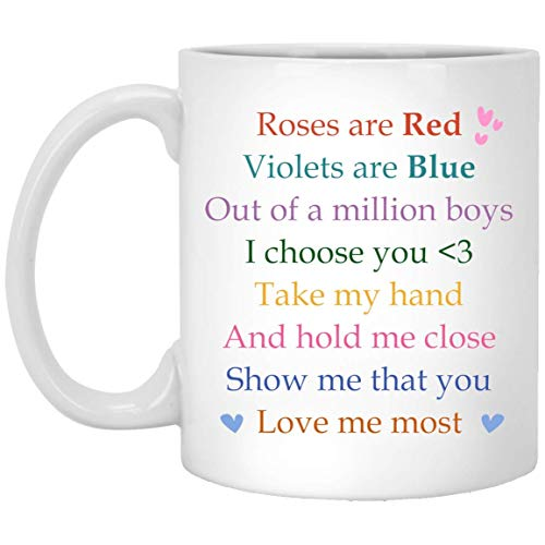 Roses are Red Violets are Blue Out of Million Boys I Choose You and Hold me Close Show me That You Love me Most Valentine Day Gift Mug