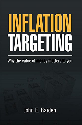 Inflation Targeting: Why the Value of Money Matters to You