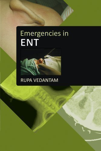 Emergencies in ENT 1st (first) Edition by Vedantam, Rupa published by Byword Books (2010)