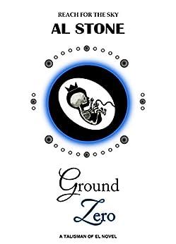 Ground Zero (T.O.E. Trilogy Book 3) by [Stone, Al]