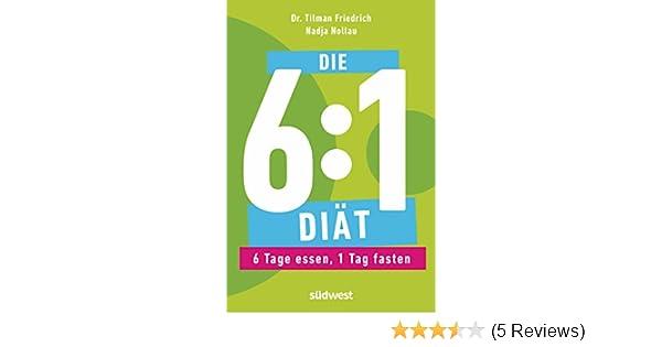 Die 61 Diät 6 Tage Essen 1 Tag Fasten Ebook Tilman Friedrich