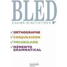 Bled Cahier d'activités 5e Nouvelle édition 2010