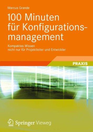 100-minuten-fur-konfigurationsmanagement-kompaktes-wissen-nicht-nur-fur-projektleiter-und-entwickler