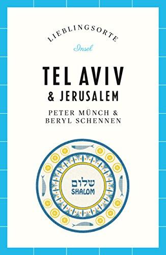 Lieblingsorte – Tel Aviv / Jerusalem