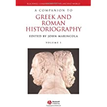 A Companion to Greek and Roman Historiography, Volumes 1 & 2 (Blackwell Companions to the Ancient World)