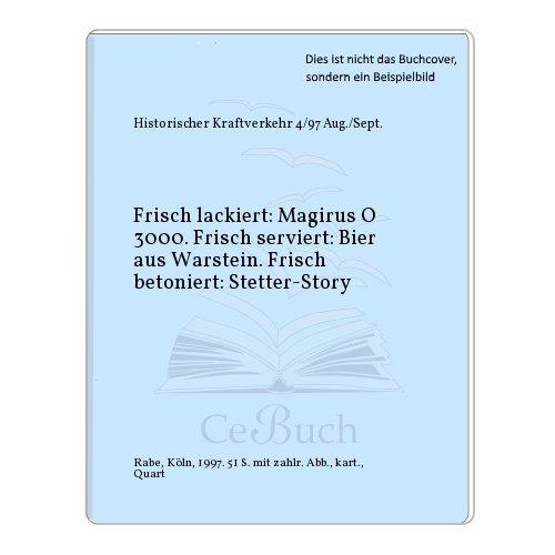 Frisch lackiert: Magirus O 3000. Frisch serviert: Bier aus Warstein. Frisch betoniert: Stetter-Story