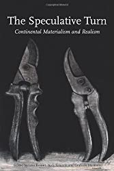 The Speculative Turn: Continental Materialism and Realism (Anamnesis) by Levi Bryant (2011-01-01)