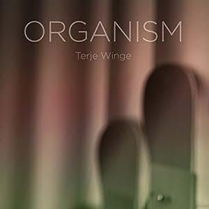 Terje Winge: Organism [Pure Audio Blu-ray + Hybrid-SACD] [DVD-AUDIO]
