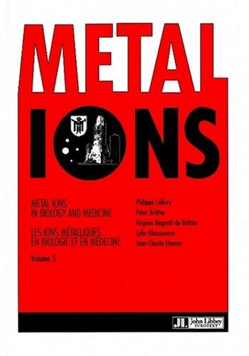 Metal Ions in Biology and Medicine / Les Ions métalliques en biologie et en médecine, tome 5