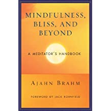 Mindfulness, Bliss, and Beyond: A Meditator's Handbook by Ajahn Brahm (2006-08-11)