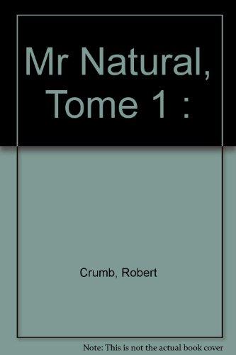 Mr Natural, Tome 1 :