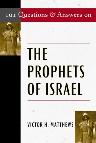 101 Questions and Answers on the Prophets of Israel (Responses to 101 Questions...)