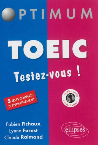 TOEIC Testez-Vous ! 5 Tests Complets d'Entraînement