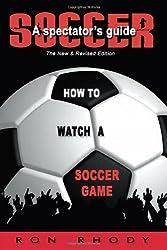 SOCCER: A Spectator's Guide