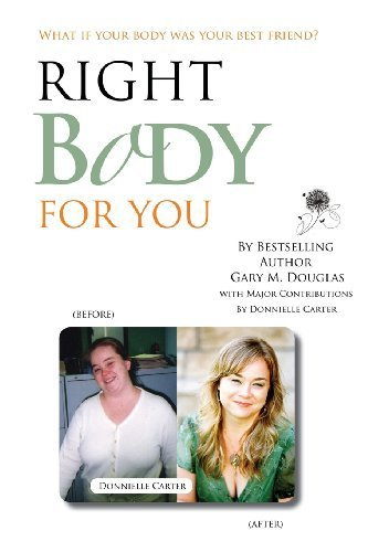 Right Body for You by Douglas, Gary M., Carter, Donnielle (2013) Taschenbuch