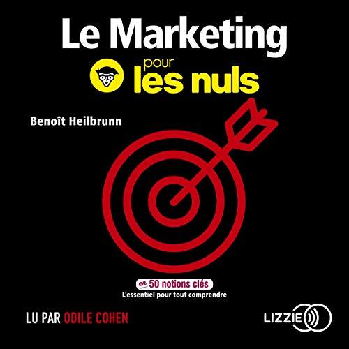 Le marketing pour les nuls en 50 notions clés par  Benoît Heilbrunn