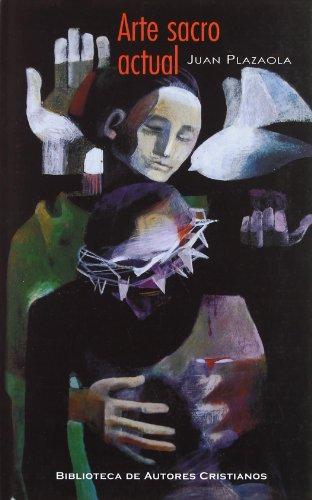 Arte sacro actual (MAIOR) por Juan Plazaola Artola